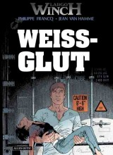 Largo Winch Bd. 18: Weißglut