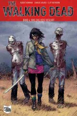 The Walking Dead (Softcover) Bd. 04: Was das Herz begehrt