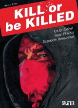 Kill or be Killed Bd. 01