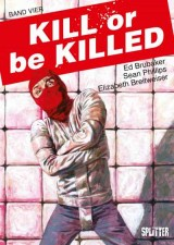 Kill or be Killed Bd. 04