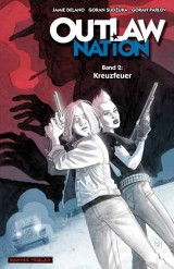 Outlaw Nation 02: Kreuzfeuer