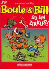 Boule & Bill Bd. 29: So ein Zirkus