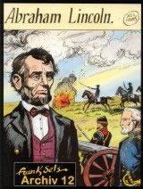Frank Sels Archiv Bd. 12: Abraham Lincoln
