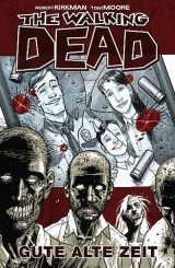 THE WALKING DEAD Bd. 01: Gute alte Zeit